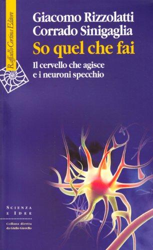 So-quel-che-fai-Il-cervello-che-agisce-e-i-neuroni-specchio-0